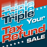 TRIPLE YOUR TAX REFUND OR TRIPLE YOUR TV SCREENS!!!