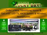 "Order a new home* and get a new 65"" LED TV, and Xbox system and wireless headphones!  Wayyyyyy better than a pot of gold, I'd say!"