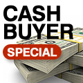Cash Buyer Special